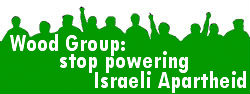 Wood Group - stop powering Israeli apartheid